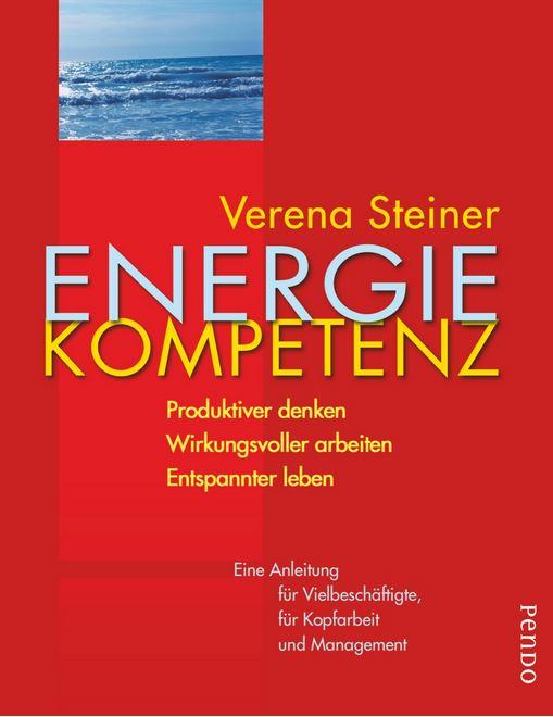 Cover - Verena Steiner - Energiekompetenz - produktiver denken, wirkungsvoller arbeiten, entspannter leben
