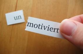 un-motiviert