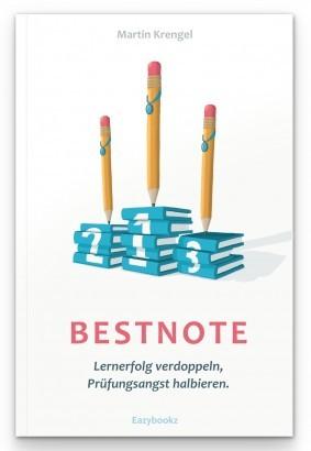 Die perfekte Prüfungsvorbereitung für deinen Lernerfolg: Tipps aus dem Bestseller Bestnote von Dr. Martin Krengel