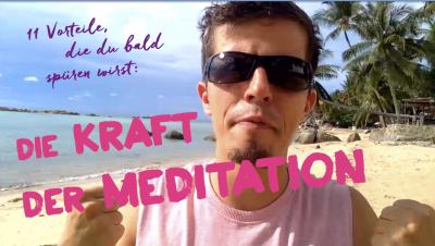 Meditieren lernen für Anfaenger - Chaoten - Skeptiker - Online Kurs und Anleitung - Die Vorteile des Meditierens