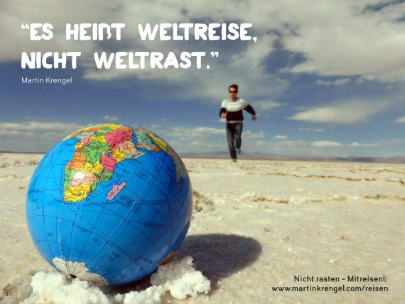 Es heißt Weltreise, nicht Weltrast.